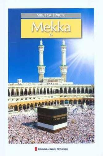 Święte miejsca. Tom 3. Mekka