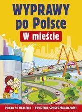 Wyprawy po Polsce. W mieście