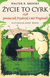 Życie to cyrk, czyli prosiaczek Fryderyk i miś Freginald