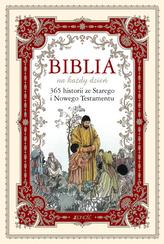 Biblia na każdy dzień. 365 historii ze Starego i Nowego Testamentu