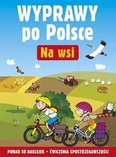 Wyprawy po Polsce. Na wsi