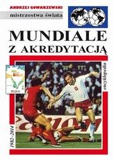 Mundiale z akredytacją. Encyklopedia 1982-2014. Mistrzostwa świata
