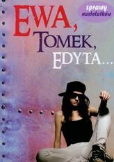 Ewa, Tomek, Edyta