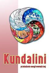 Kundalini. Przebudzenie energii wewnętrznej