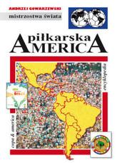 Piłkarska America. Encyklopedia piłkarska FUJI (tom 46)