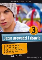 Jezus prowadzi i zbawia. W drodze do Emaus Klasa 3, gimnazjum. Religia. Podręcznik