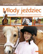 Młody jeździec. Przewodnik dla młodych entuzjastów jeździectwa