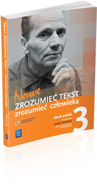 Zrozumieć tekst, zrozumieć człowieka. Liceum i technikum, część 3. Język polski. Podręcznik