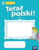 Teraz polski! Klasa 6, szkoła podstawowa. Język polski. Zeszyt ćwiczeń