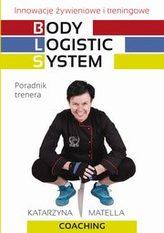 Body Logistic System. Innowacje żywieniowe i treningowe. Poradnik trenera