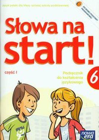 Słowa na start. Klasa 6, szkoła podstawowa, część 1. Podręcznik do kształcenia językowego