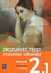 Nowe zrozumieć tekst zrozumieć człowieka. Klasa 2, liceum/technikum. Część 3. Język polski. Podręcz.