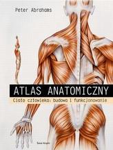 Atlas anatomiczny. Ciało człowieka: budowa i funkcjonowanie