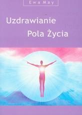 Uzdrawianie Pola Życia + płyta CD