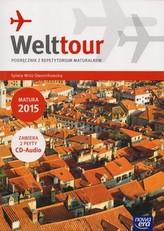 Welttour. Liceum/technikum. Język niemiecki. Podręcznik z repetytorium maturalnym + 2 płyty CD