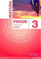 Matura Focus 3. Workbook B1/B1+. Język angielski. Ćwiczenia