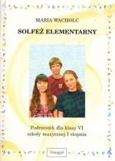 Solfeż elementarny. Klasa 6, szkoła muzyczna I stopnia. Podręcznik