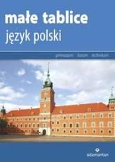 Małe tablice. Język polski. Gimnazjum / technikum / liceum