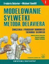 Modelowanie sylwetki metodą Delaviera. Ćwiczenia i programy domowego treningu siłowego