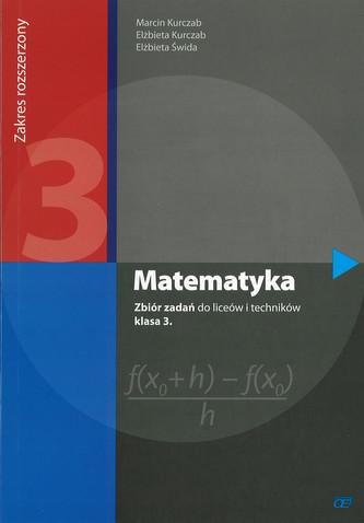 Matematyka. Klasa 3, liceum/technikum. Zbiór zadań. Zakres rozszerzony
