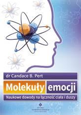 Molekuły emocji. Naukowe dowody na łączność ciała i duszy