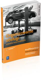 Organizowanie obsługi pojazdów samochodowych. Podręcznik. Kwalifikacja M.42.1