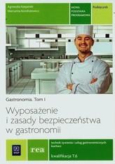 Gastronomia. Tom 1. Wyposażenie i zasady bezpieczestwa w gastronomii. Podręcznik