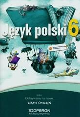 Odkrywamy na nowo. Klasa 6, szkoła podstawowa. Język polski. Ćwiczenia