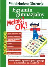 Egzamin gimnazjalny. Matma OK! Testy egzaminacyjne z rozwiązaniami i odpowiedziami
