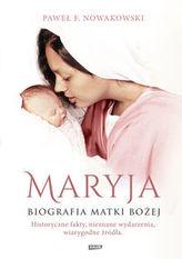 Maryja. Biografia Matki Boskiej