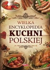 Wielka encyklopedia kuchni polskiej