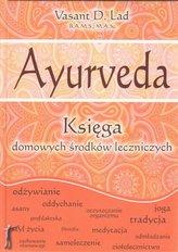 Ayurveda. Księga domowych sposobów leczniczych