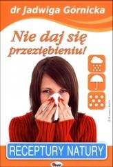 Nie daj się przeziębieniu! Receptury natury