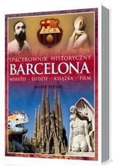 Barcelona. Spacerownik historyczny