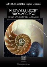 Niezwykłe liczby Fibonacciego. Piękno natury, potęga matematyki