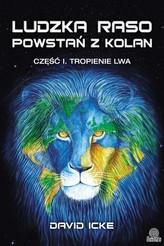 Ludzka raso, powstań z kolan. Część 1. Tropienie lwa