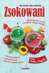 Zsokowani. 100 przepisów na soki, smoothies i zielone koktajle