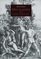Młot na poetów albo Kronika Ściętych Głów. Interaktywna historia powieściowa