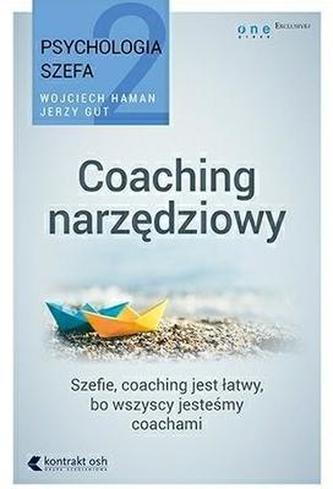 Coaching narzędziowy. Psychologia szefa 2