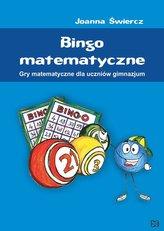 Bingo matematyczne. Gry matematyczne dla uczniów gimnazjum