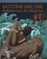 Historie biblijne. Bohaterowie dla chłopców