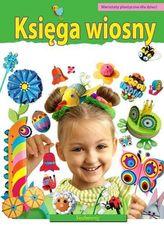 Księga wiosny. Warsztaty plastyczne dla dzieci