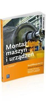 Monter maszyn i urządzeń. Podręcznik do nauki zawodów. Kwalifikacja M.17.1