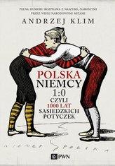 Polska - Niemcy 1:0 czyli 1000 lat sąsiedzkich potyczek