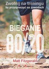Bieganie 80/20. Zwolnij na treningu, by przyspieszyć na zawodach