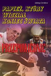 Papież, który widział koniec świata. Przepowiednie