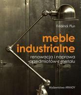 Meble industrialne. Renowacja i naprawa przedmiotów z metalu
