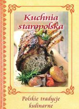 Kuchnia staropolska. Polskie tradycje kulinarne