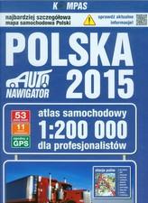 Polska 2015. Auto nawigator. Atlas samochodowy dla profesjonalistów.