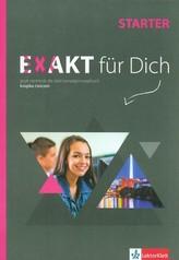 Exakt für Dich. Szkoły ponadgimnazjalne. Starter. Język niemiecki. Książka ćwiczeń + CD